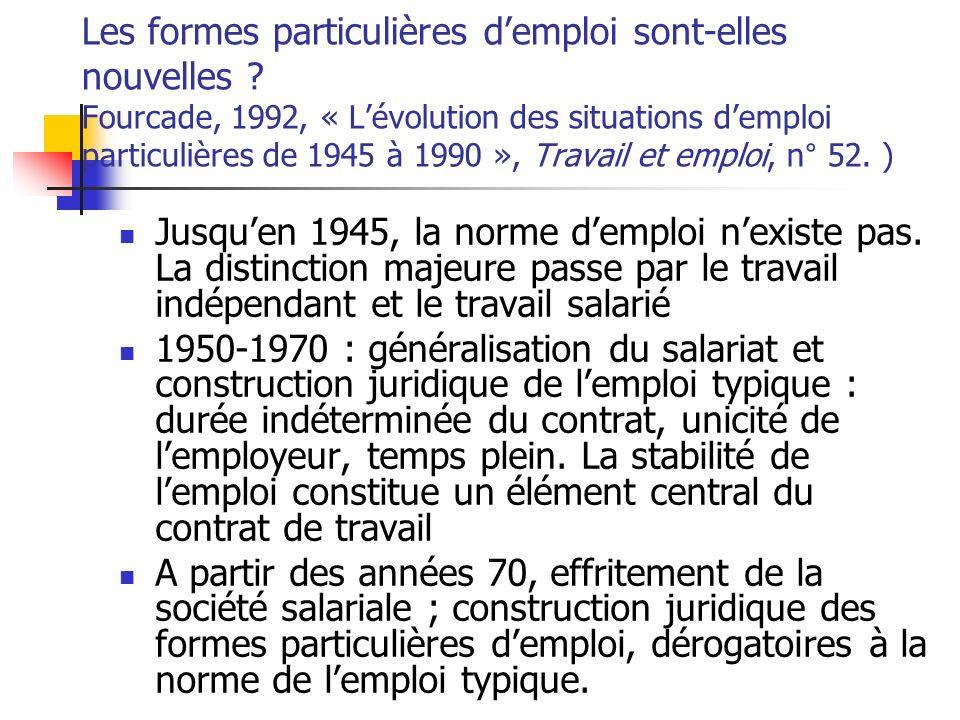 Les formes particulières demploi sont-elles nouvelles ? Fourcade, 1992, « Lévolution des situations demploi particulières de 1945 à 1990 », Travail et