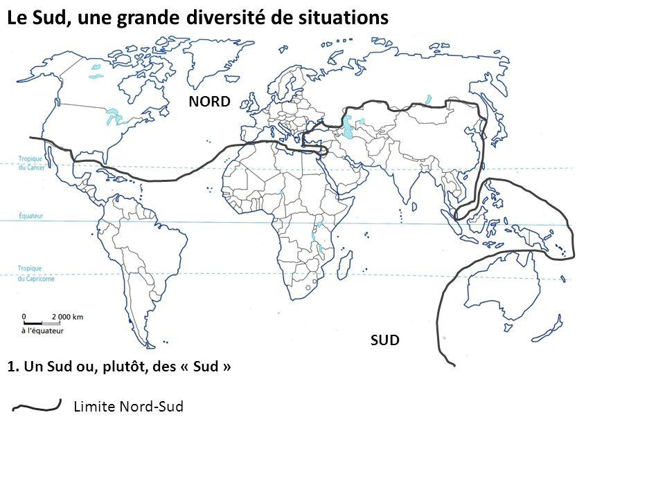 Le Sud, une grande diversité de situations 1. Un Sud ou, plutôt, des « Sud » Limite Nord-Sud NORD SUD