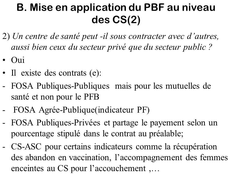 B. Mise en application du PBF au niveau des CS(2) 2) Un centre de santé peut -il sous contracter avec dautres, aussi bien ceux du secteur privé que du