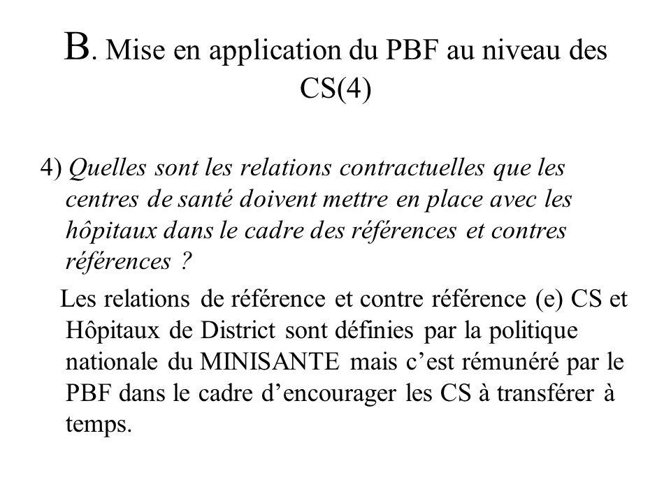 B. Mise en application du PBF au niveau des CS(4) 4) Quelles sont les relations contractuelles que les centres de santé doivent mettre en place avec l