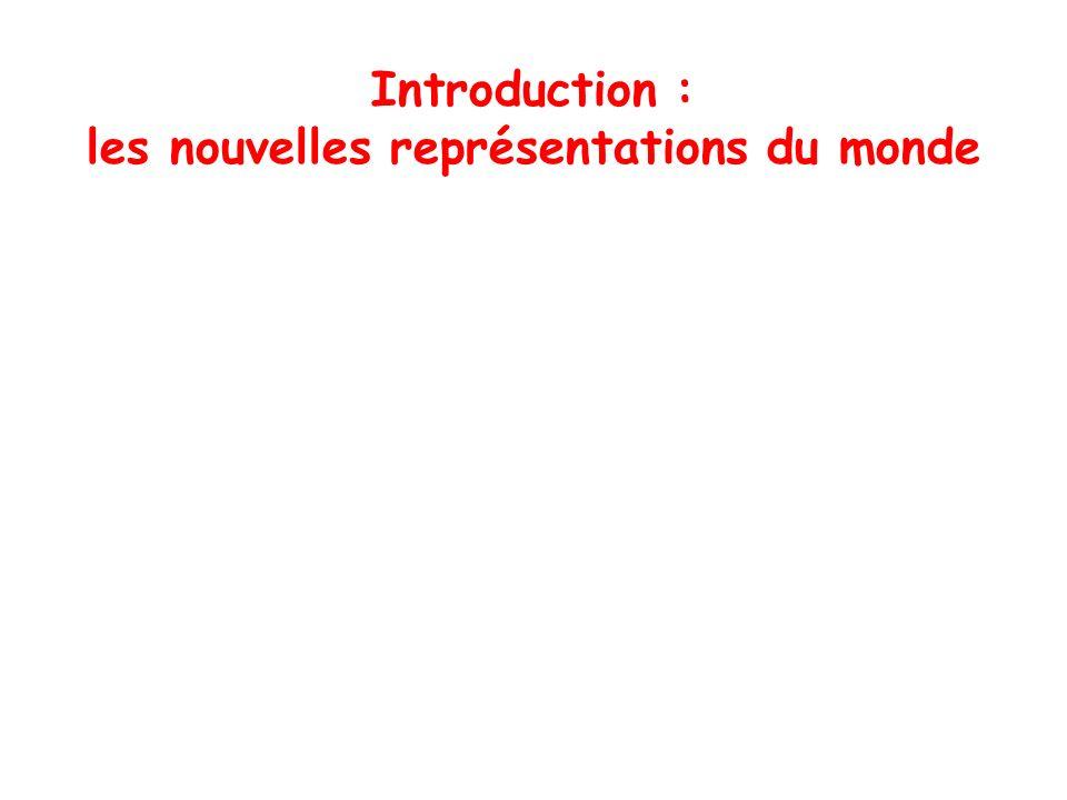 Introduction : les nouvelles représentations du monde