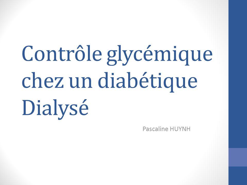 Contrôle glycémique chez un diabétique Dialysé Pascaline HUYNH