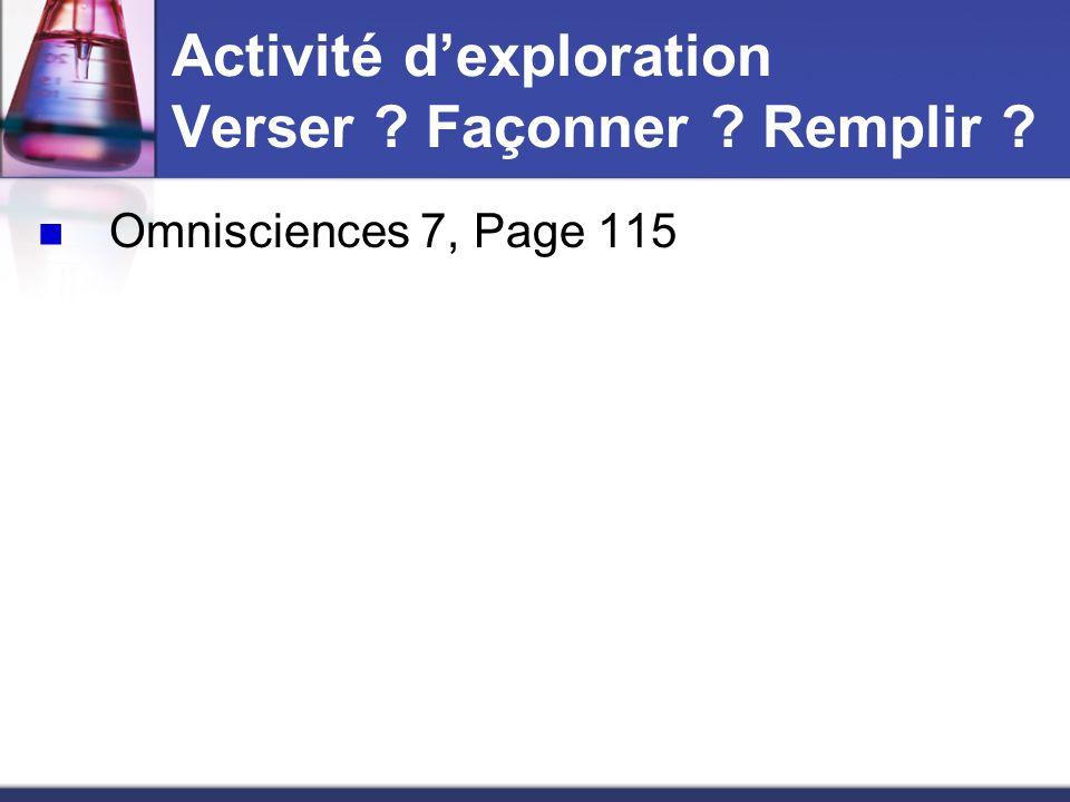 Activité dexploration Verser ? Façonner ? Remplir ? Omnisciences 7, Page 115