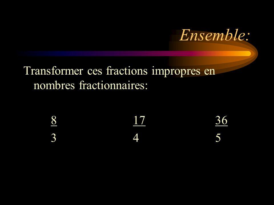 Ensemble: Transformer ces fractions impropres en nombres fractionnaires: 81736 345