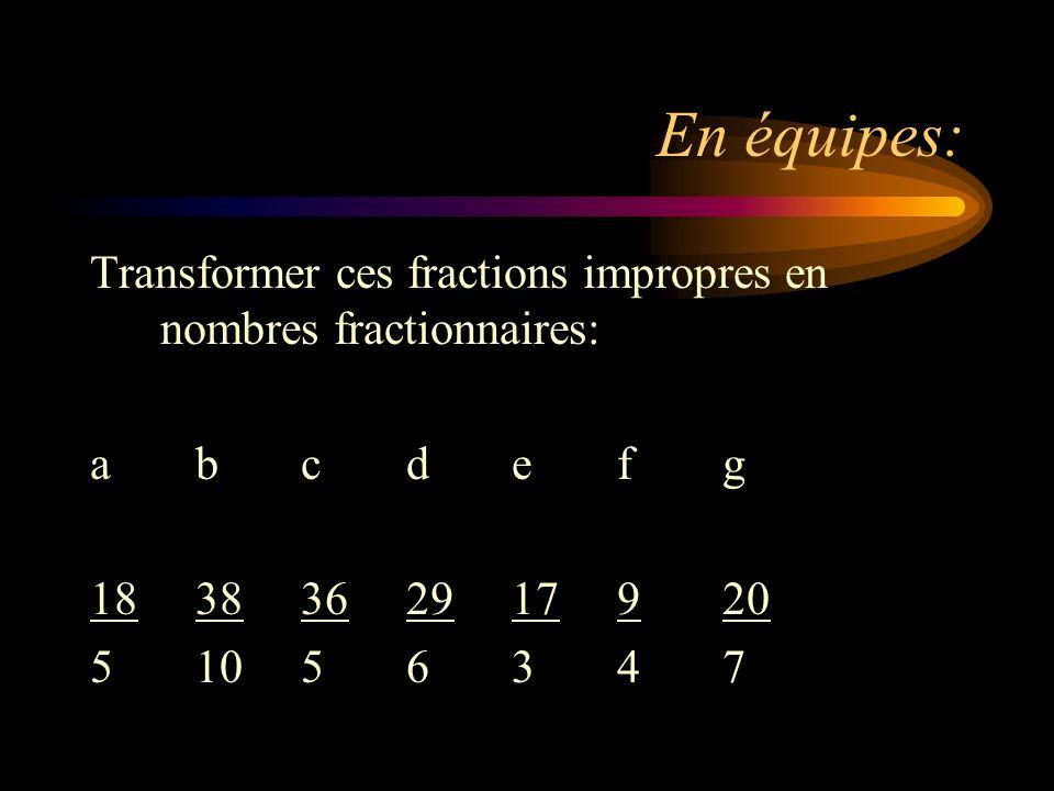 En équipes: Transformer ces fractions impropres en nombres fractionnaires: abcdefg 1838362917920 51056347