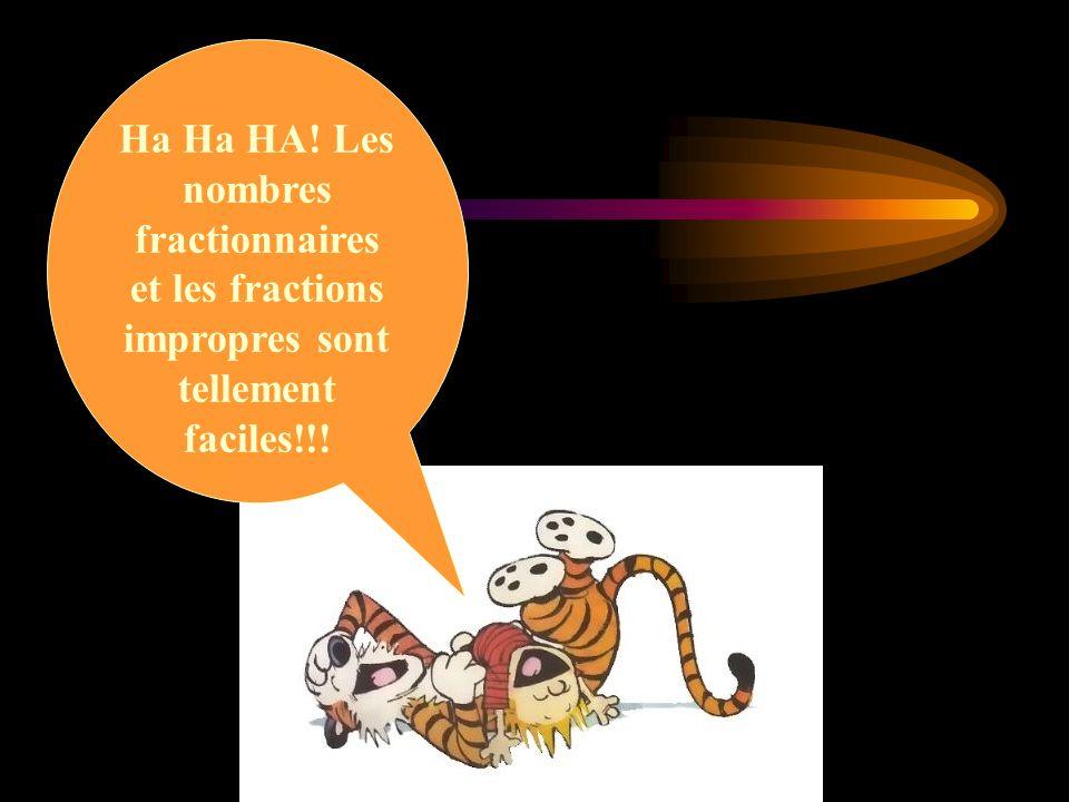 Ha Ha HA! Les nombres fractionnaires et les fractions impropres sont tellement faciles!!!