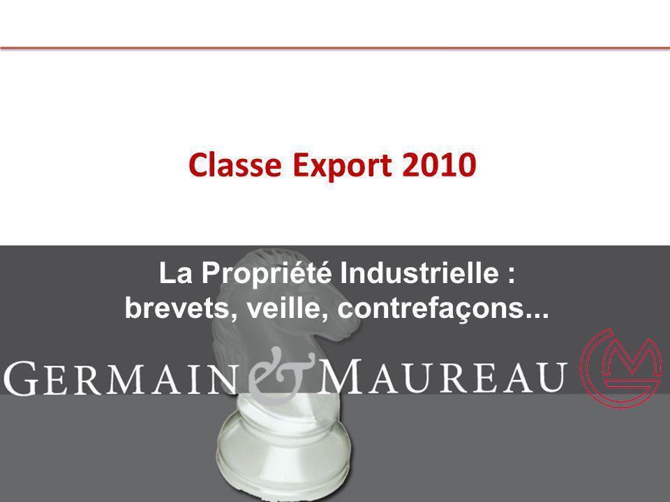 Classe Export 2010 La Propriété Industrielle : brevets, veille, contrefaçons...