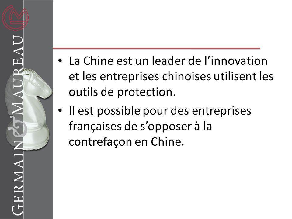 La Chine est un leader de linnovation et les entreprises chinoises utilisent les outils de protection. Il est possible pour des entreprises françaises