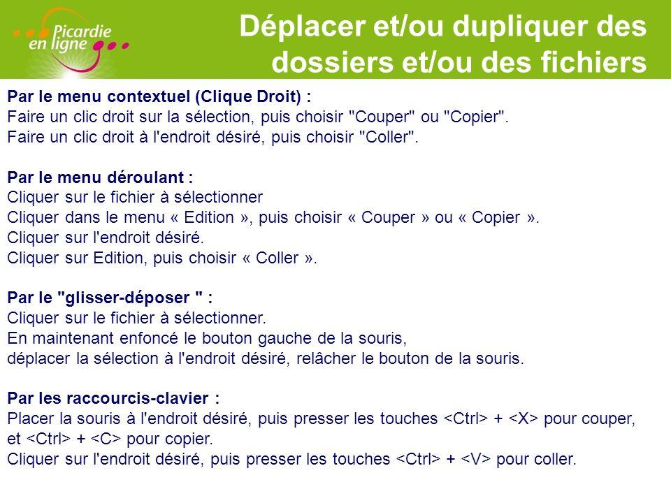 LOGO Déplacer et/ou dupliquer des dossiers et/ou des fichiers Par le menu contextuel (Clique Droit) : Faire un clic droit sur la sélection, puis chois