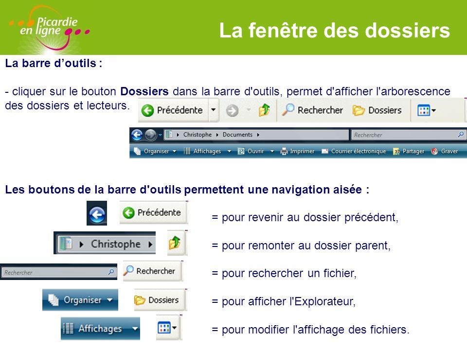 LOGO La fenêtre des dossiers La barre doutils : - cliquer sur le bouton Dossiers dans la barre d'outils, permet d'afficher l'arborescence des dossiers