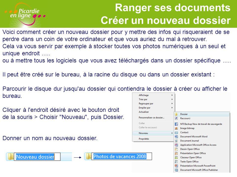 LOGO 27/11/2007 Ranger ses documents Créer un nouveau dossier Voici comment créer un nouveau dossier pour y mettre des infos qui risqueraient de se pe