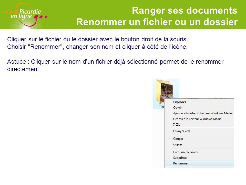 LOGO Ranger ses documents Renommer un fichier ou un dossier Cliquer sur le fichier ou le dossier avec le bouton droit de la souris. Choisir