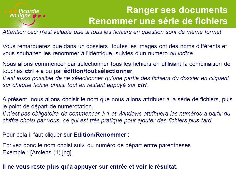 LOGO Ranger ses documents Renommer une série de fichiers Attention ceci n'est valable que si tous les fichiers en question sont de même format. Vous r