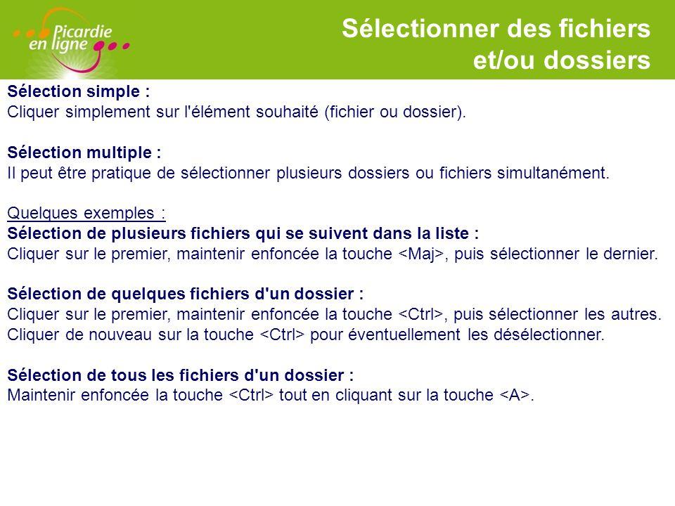 LOGO Sélectionner des fichiers et/ou dossiers Sélection simple : Cliquer simplement sur l'élément souhaité (fichier ou dossier). Sélection multiple :
