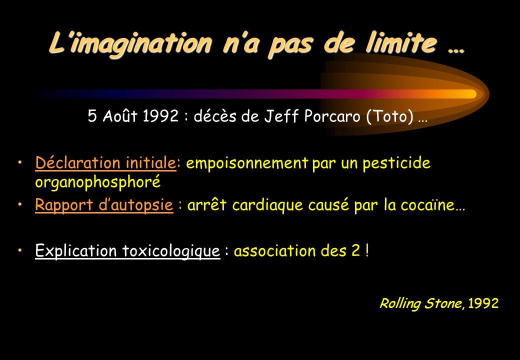 Limagination na pas de limite … 5 Août 1992 : décès de Jeff Porcaro (Toto) … Déclaration initiale: empoisonnement par un pesticide organophosphoré Rap