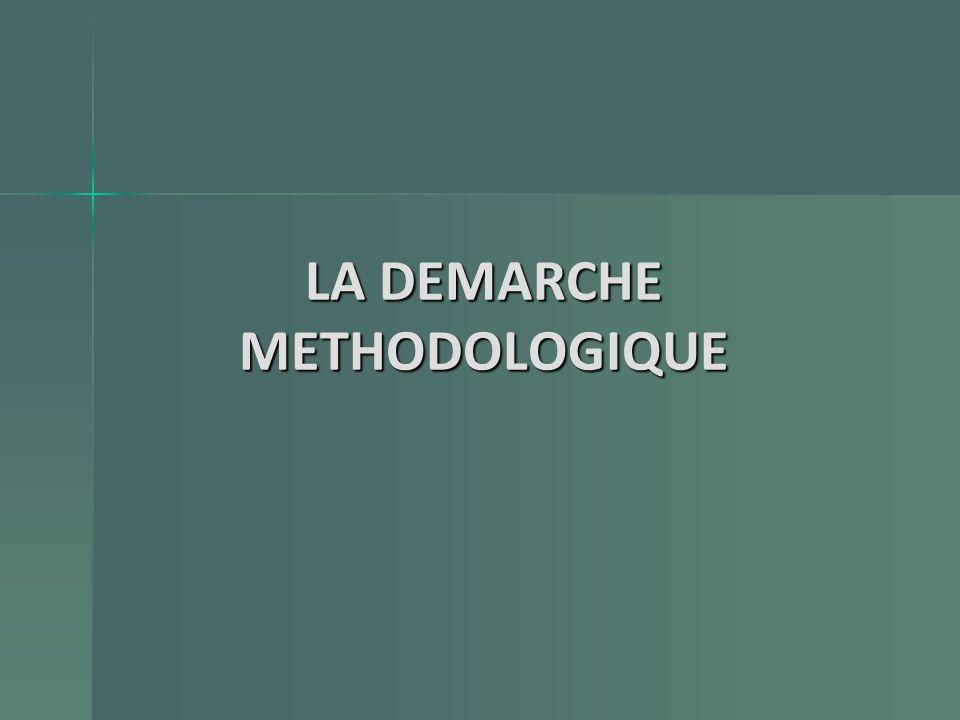 LA DEMARCHE METHODOLOGIQUE