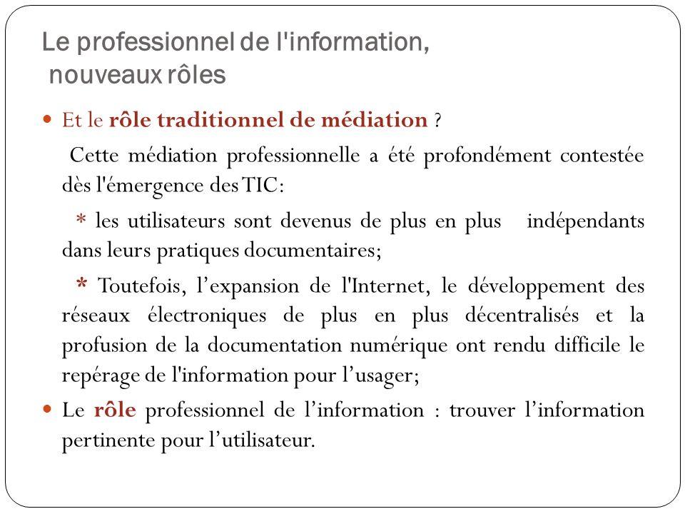 Le professionnel de l information, nouveaux rôles Et le rôle traditionnel de médiation .