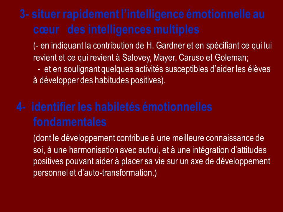 3- situer rapidement lintelligence émotionnelle au cœur des intelligences multiples (- en indiquant la contribution de H. Gardner et en spécifiant ce