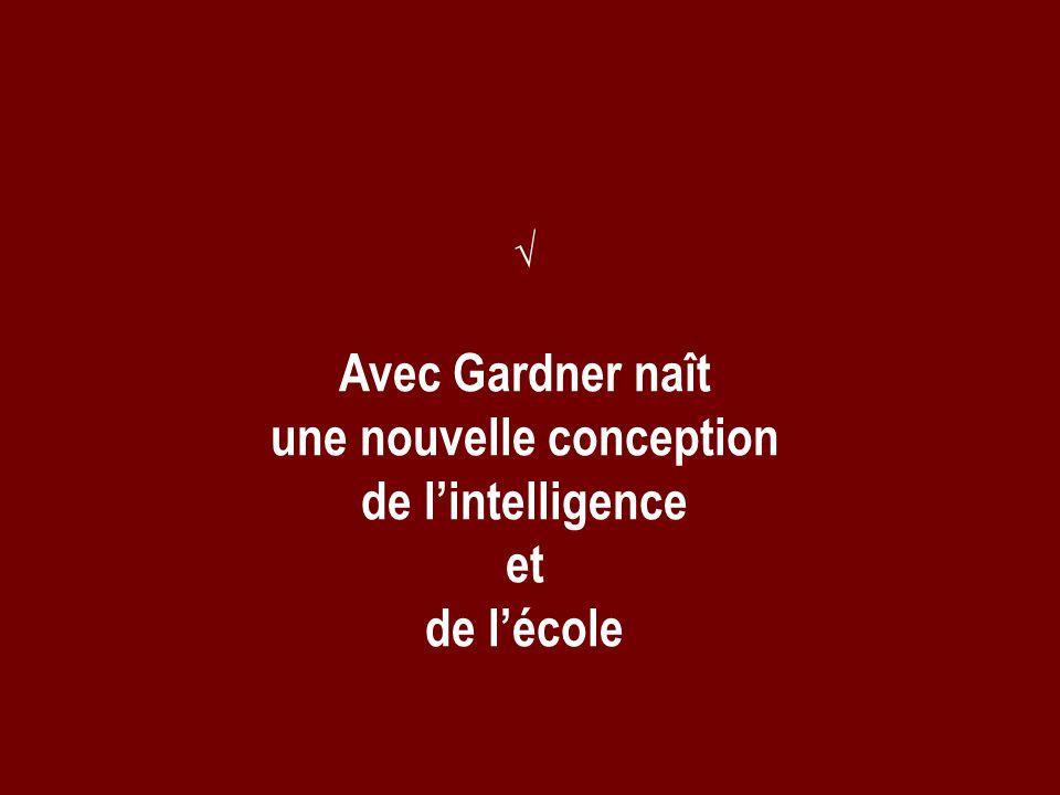 Avec Gardner naît une nouvelle conception de lintelligence et de lécole