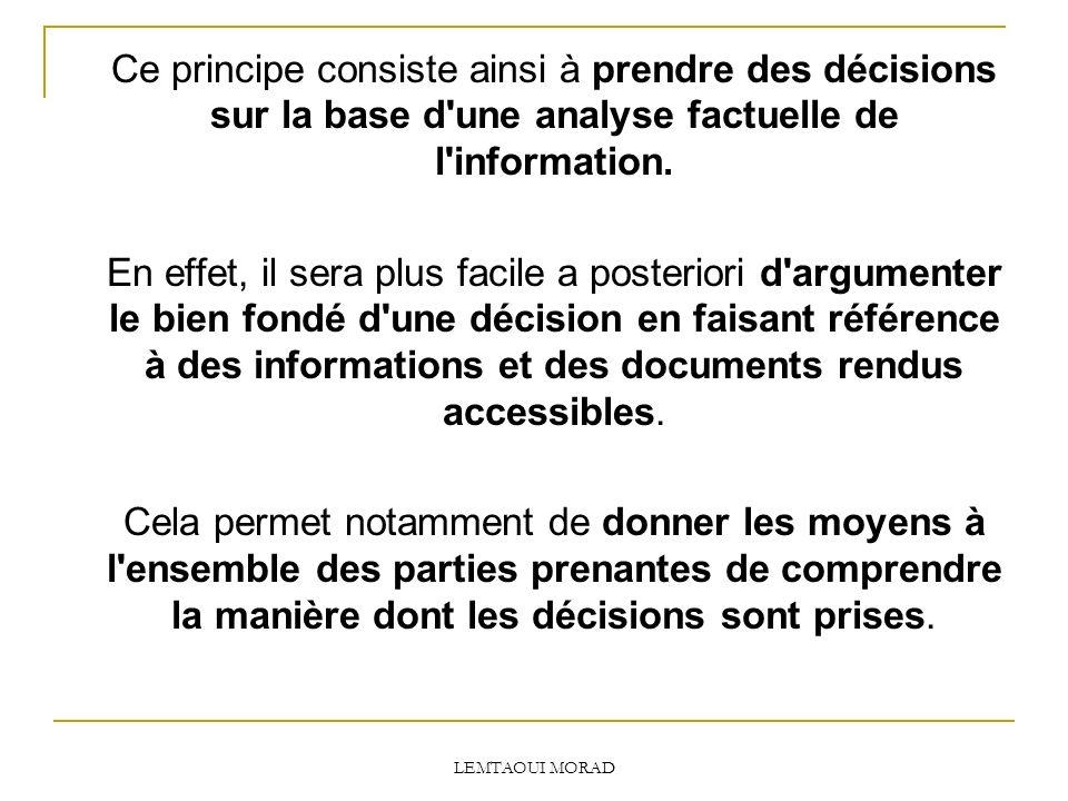 LEMTAOUI MORAD Ce principe consiste ainsi à prendre des décisions sur la base d une analyse factuelle de l information.