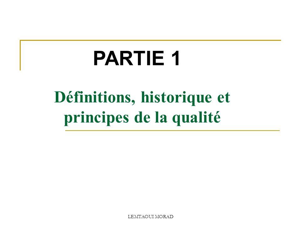 Définitions, historique et principes de la qualité PARTIE 1