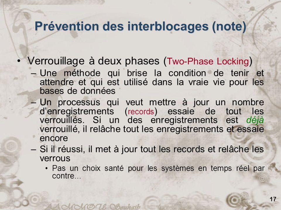 18 Prévention des interblocages Attaquer la condition de non préemption –Ceci est essentiellement pas possible.