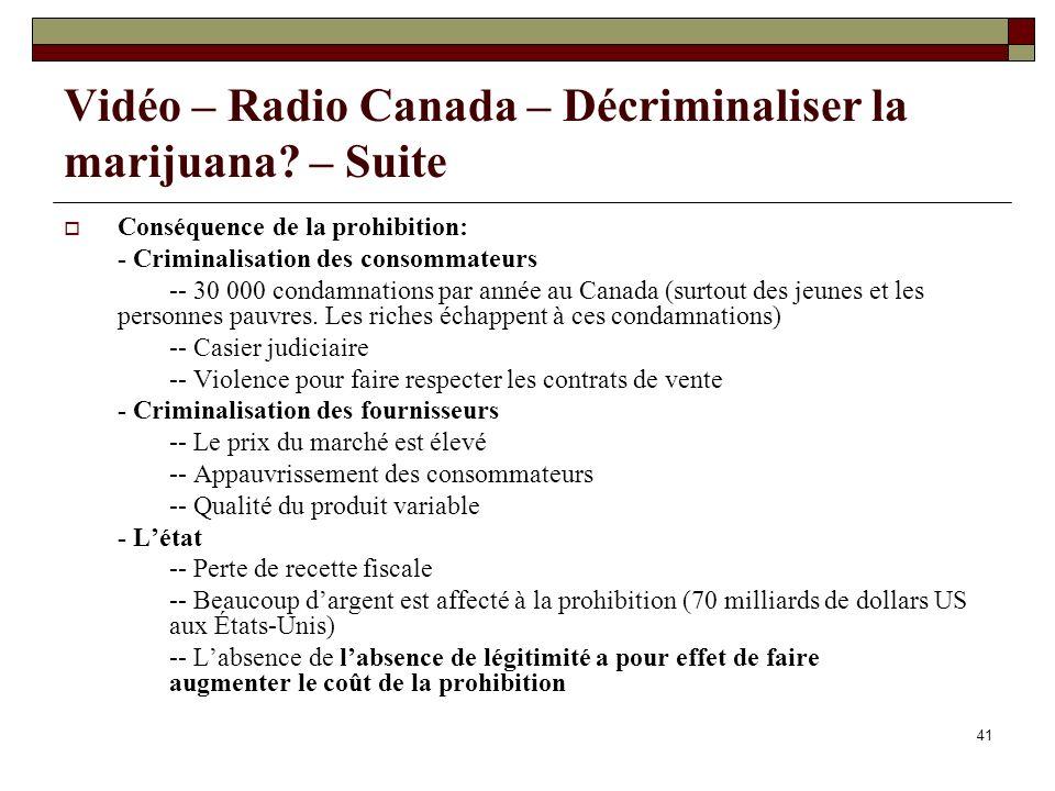 41 Vidéo – Radio Canada – Décriminaliser la marijuana.