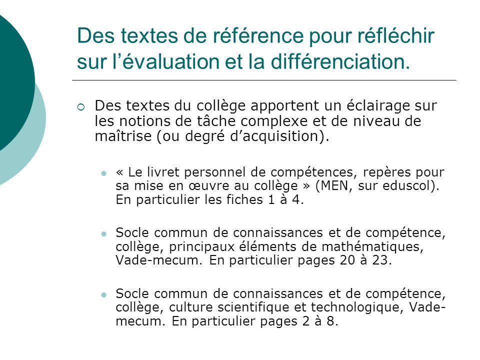 Des textes de référence pour réfléchir sur lévaluation et la différenciation. Des textes du collège apportent un éclairage sur les notions de tâche co