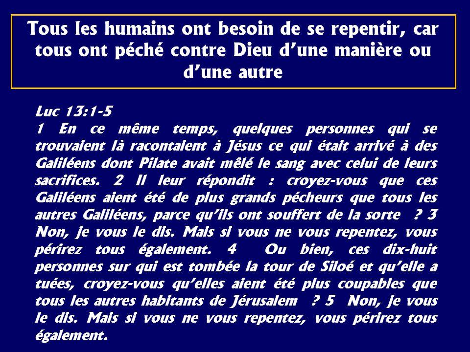 Luc 13:1-5 1 En ce même temps, quelques personnes qui se trouvaient là racontaient à Jésus ce qui était arrivé à des Galiléens dont Pilate avait mêlé