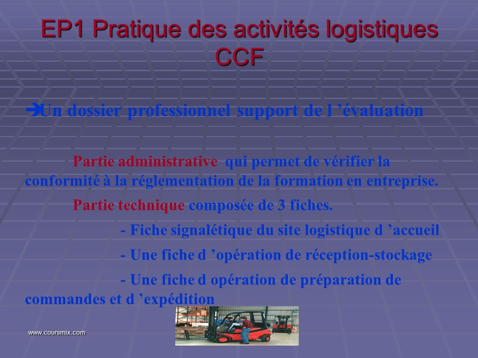 www.coursmix.com Un dossier professionnel support de l évaluation Partie administrative qui permet de vérifier la conformité à la réglementation de la