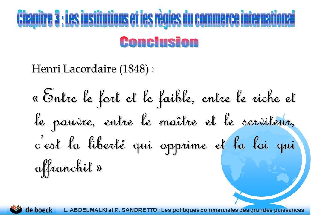 Henri Lacordaire (1848) : « Entre le fort et le faible, entre le riche et le pauvre, entre le maître et le serviteur, cest la liberté qui opprime et l