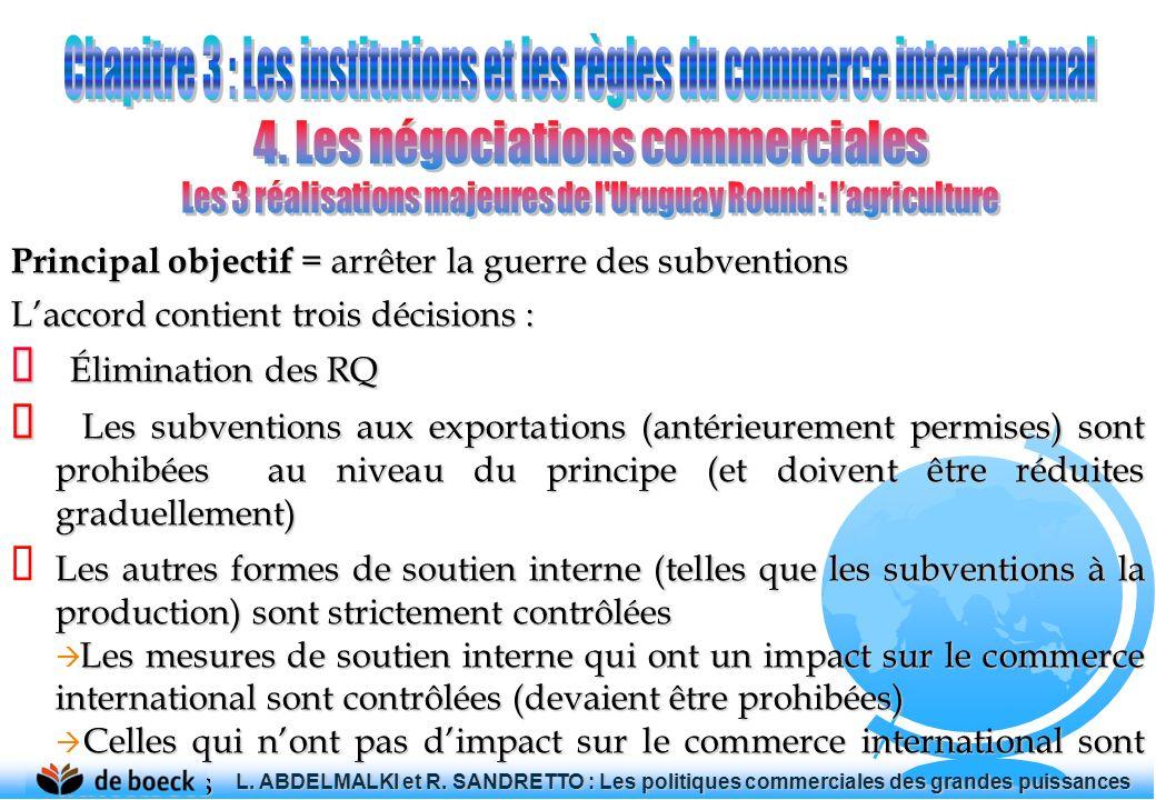 Principal objectif = arrêter la guerre des subventions Laccord contient trois décisions : Élimination des RQ Élimination des RQ Les subventions aux ex