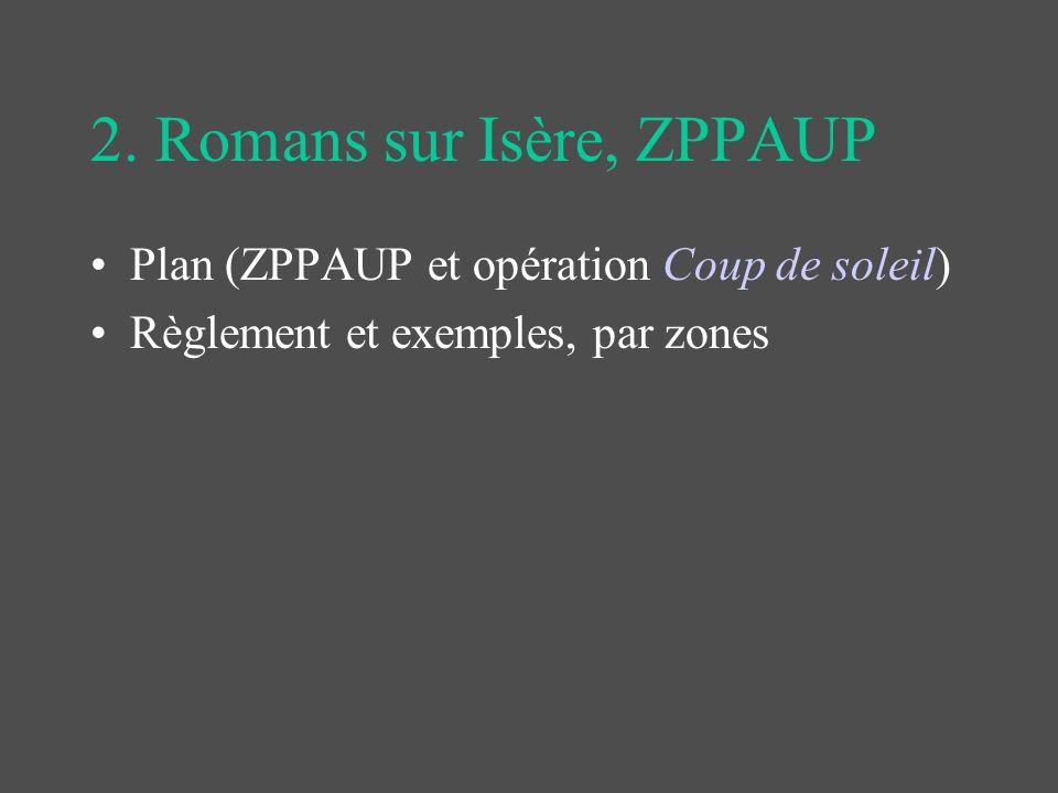 2. Romans sur Isère, ZPPAUP Plan (ZPPAUP et opération Coup de soleil) Règlement et exemples, par zones