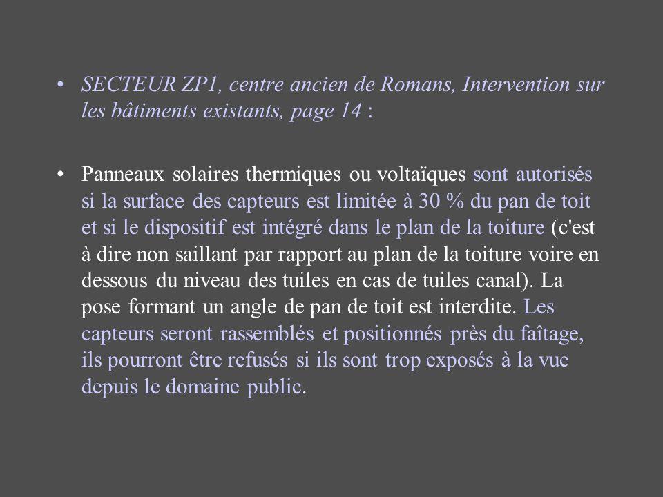 SECTEUR ZP1, centre ancien de Romans, Intervention sur les bâtiments existants, page 14 : Panneaux solaires thermiques ou voltaïques sont autorisés si