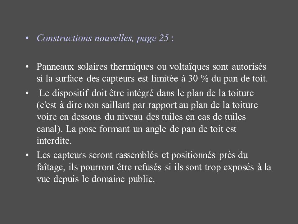 Constructions nouvelles, page 25 : Panneaux solaires thermiques ou voltaïques sont autorisés si la surface des capteurs est limitée à 30 % du pan de t