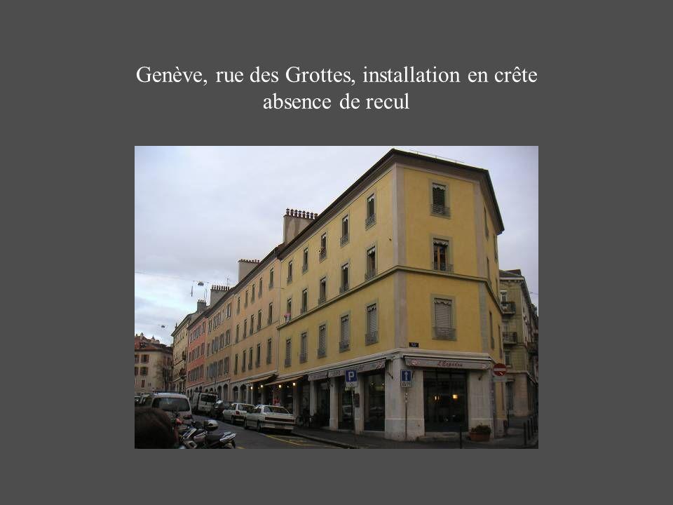 Genève, rue des Grottes, installation en crête absence de recul