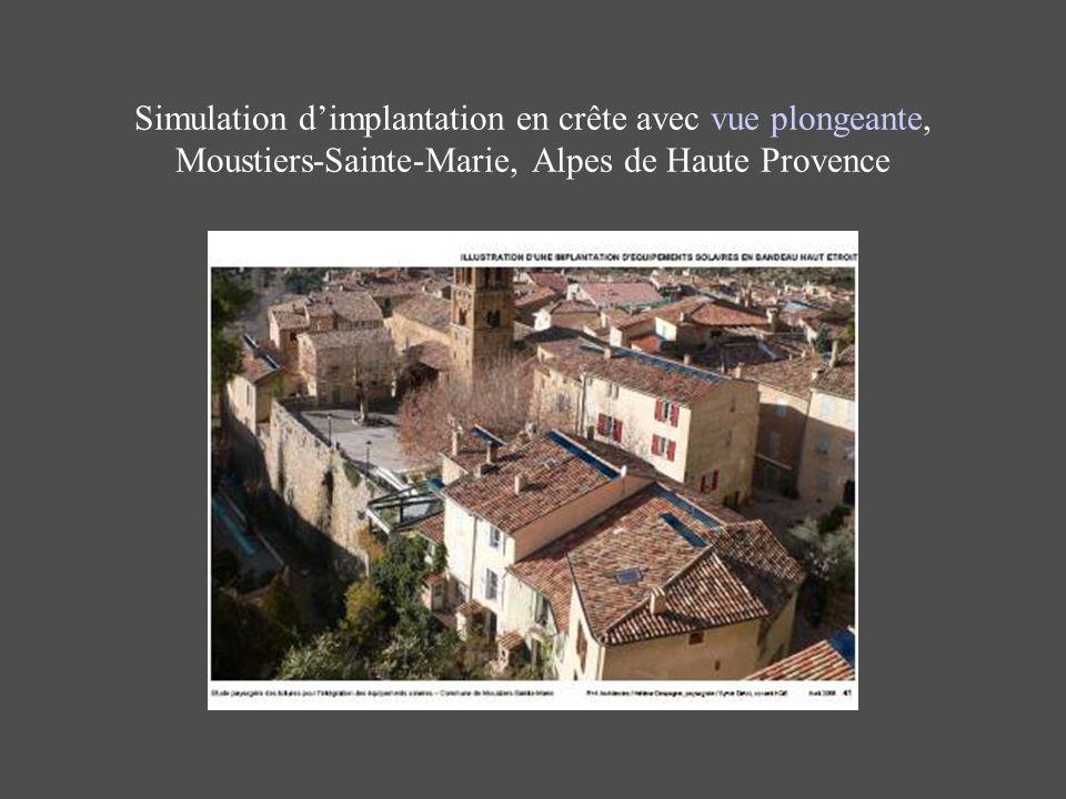 Simulation dimplantation en crête avec vue plongeante, Moustiers-Sainte-Marie, Alpes de Haute Provence