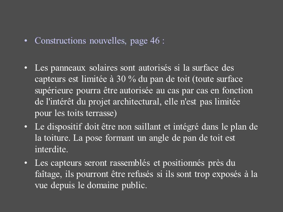 Constructions nouvelles, page 46 : Les panneaux solaires sont autorisés si la surface des capteurs est limitée à 30 % du pan de toit (toute surface su