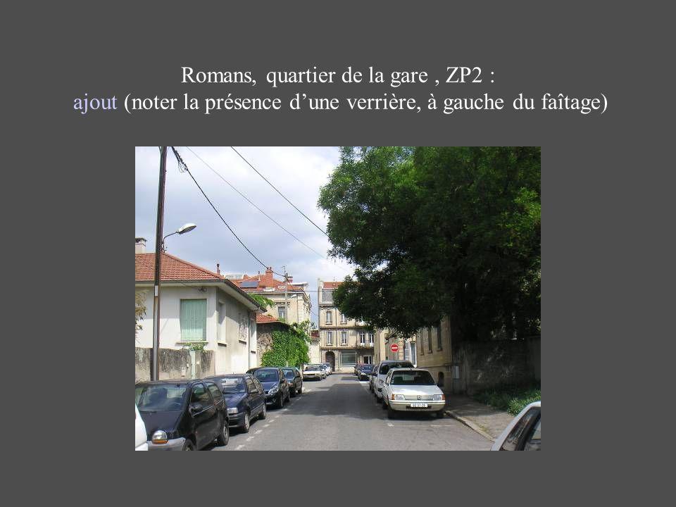 Romans, quartier de la gare, ZP2 : ajout (noter la présence dune verrière, à gauche du faîtage)