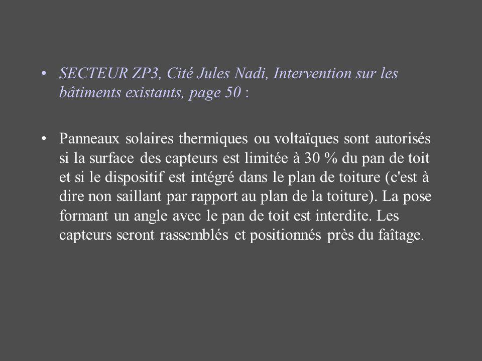 SECTEUR ZP3, Cité Jules Nadi, Intervention sur les bâtiments existants, page 50 : Panneaux solaires thermiques ou voltaïques sont autorisés si la surf