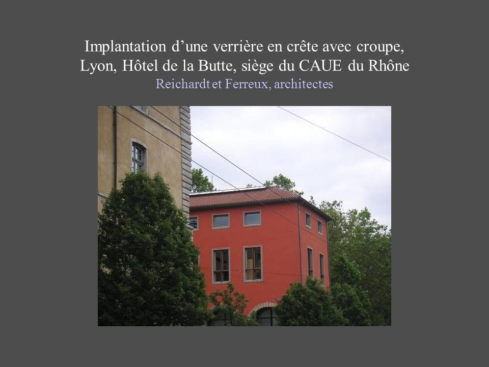 Implantation dune verrière en crête avec croupe, Lyon, Hôtel de la Butte, siège du CAUE du Rhône Reichardt et Ferreux, architectes