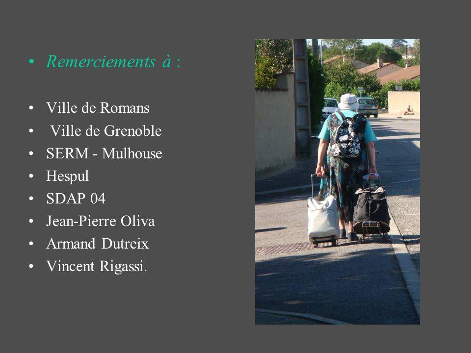 Remerciements à : Ville de Romans Ville de Grenoble SERM - Mulhouse Hespul SDAP 04 Jean-Pierre Oliva Armand Dutreix Vincent Rigassi.
