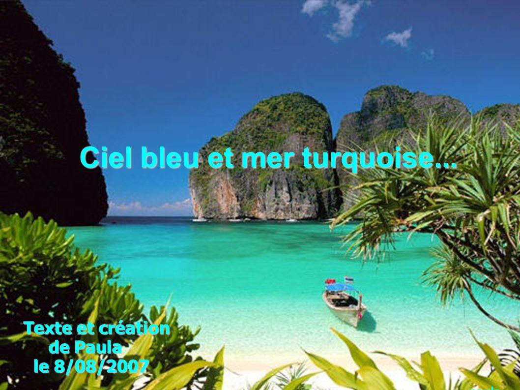 Ciel bleu et mer turquoise