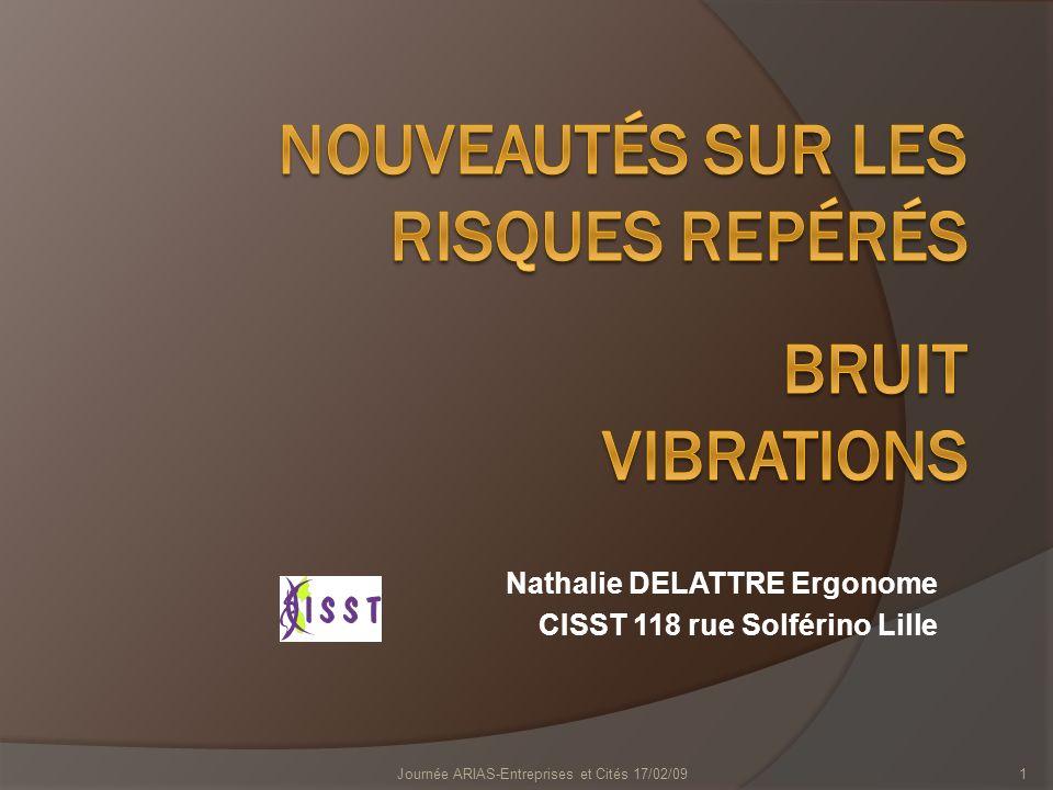 Nathalie DELATTRE Ergonome CISST 118 rue Solférino Lille Journée ARIAS-Entreprises et Cités 17/02/091