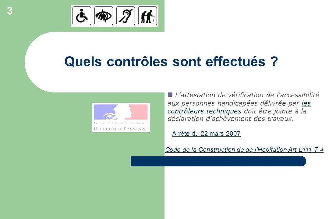 Quels contrôles sont effectués ? Lattestation de vérification de l'accessibilité aux personnes handicapées délivrée par les contrôleurs techniques doi