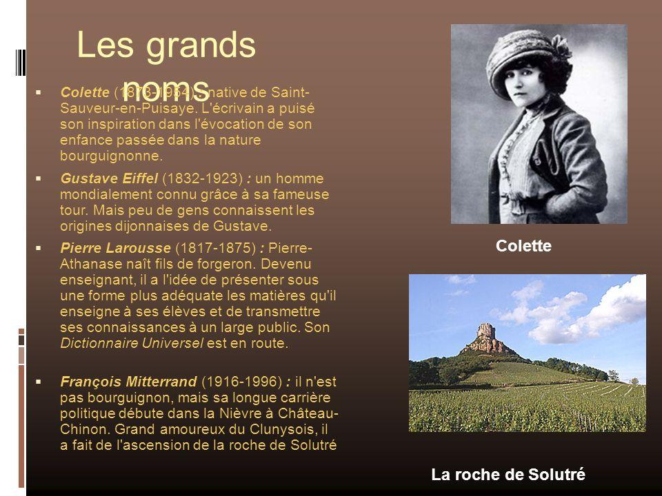 Les grands noms Colette (1873-1954) : native de Saint- Sauveur-en-Puisaye. L'écrivain a puisé son inspiration dans l'évocation de son enfance passée d