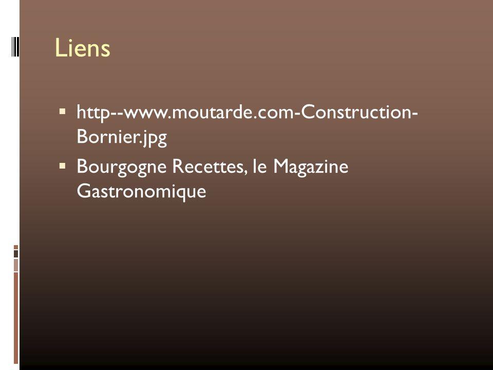 Liens http--www.moutarde.com-Construction- Bornier.jpg Bourgogne Recettes, le Magazine Gastronomique