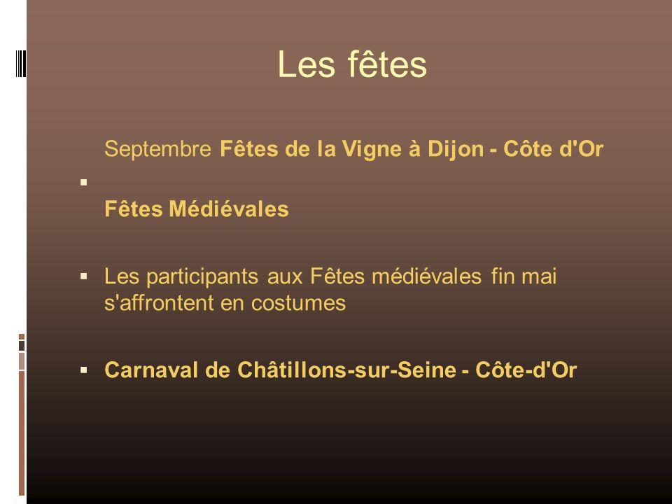 Les fêtes Septembre Fêtes de la Vigne à Dijon - Côte d'Or Fêtes Médiévales Les participants aux Fêtes médiévales fin mai s'affrontent en costumes Carn