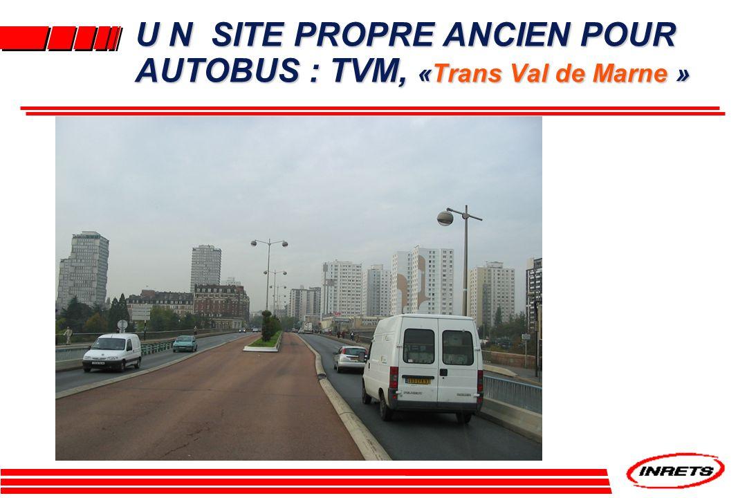 U N SITE PROPRE ANCIEN POUR AUTOBUS : TVM, «Trans Val de Marne »