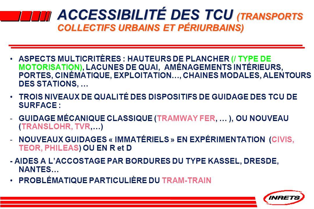 ACCESSIBILITÉ DES TCU (TRANSPORTS COLLECTIFS URBAINS ET PÉRIURBAINS) ASPECTS MULTICRITÈRES : HAUTEURS DE PLANCHER (/ TYPE DE MOTORISATION), LACUNES DE